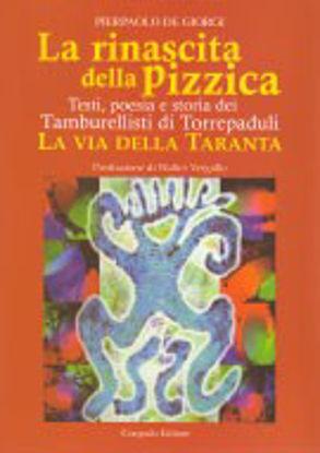 Immagine di La rinascita della Pizzica. Testi, poesia e storia dei Tamburellisti di Torrepaduli.