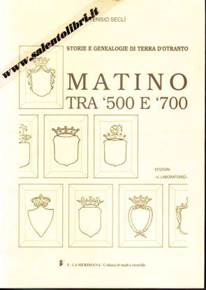 Immagine di Matino tra 500 e 700. Storie e Genealogie di Terra d'Otranto