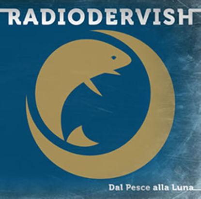 Immagine di Dal pesce alla luna - Radiodervish