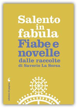 Immagine di SALENTO IN FABULA. FIABE E NOVELLE DALLE RACCOLTE DI SAVERIO LA SORSA
