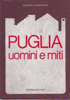 Immagine di Puglia, uomini e miti