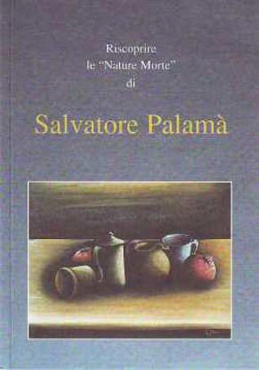 Immagine di Riscoprire le nature morte di Salvatore Palamà