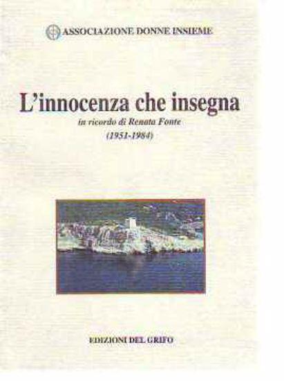 Immagine di INNOCENZA CHE INSEGNA IN RICORDO DI RENATA FONTE (1951-1984)
