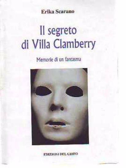Immagine di Il segreto di Villa Clamberry - Memorie di un fantasma