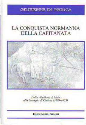 Immagine di LA CONQUISTA NORMANNA DELLA CAPITANATA DALLA RIBELLIONE DI MELO ALLA BATTAGLIA DI CIVITATE (1009-1053)