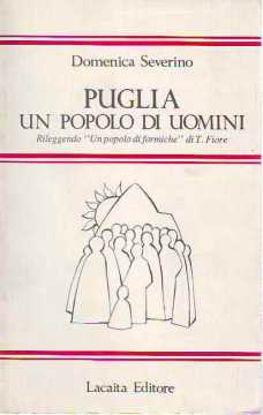 """Immagine di Puglia, un popolo di uomini. Rileggendo """"Un popolo di formiche"""" di Tommaso Fiore"""