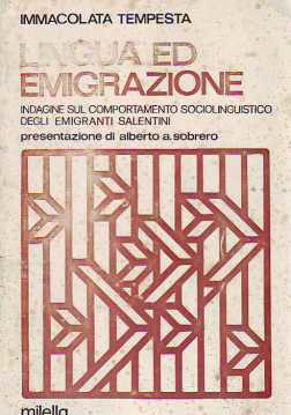 Immagine di Lingua ed emigrazione: indagine sul comportamento sociolinguistico degli emigranti salentini