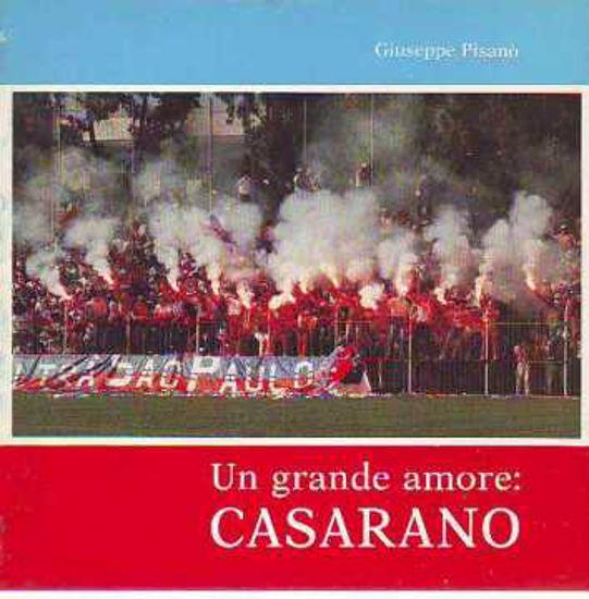 Immagine di Un grande amore: Casarano. Il calcio e i rossoblù