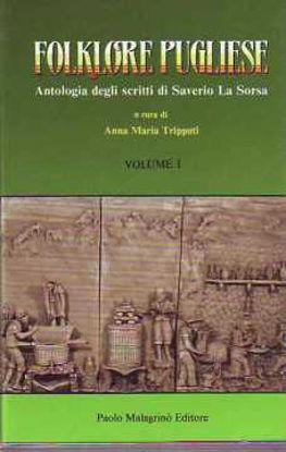 Immagine di Folklore Pugliese. Antologia degli scritti di Raffaele La Sorsa 3 vol.