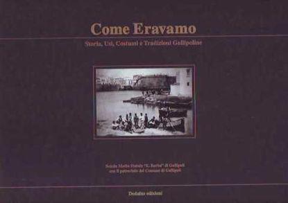 Immagine di COME ERAVAMO STORIA USI COSTUMI E TRADIZIONI GALLIPOLINE (GALLIPOLI)
