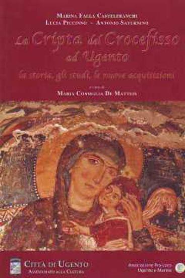 Immagine di La Cripta del Crocefisso ad Ugento. La storia, gli studi, le nuove acquisizioni