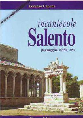 Immagine di Incantevole Salento. Paesaggio storia arte