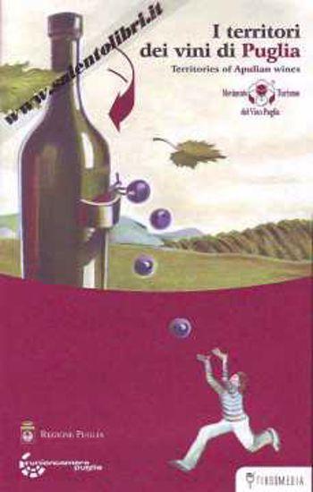Immagine di I territori dei vini di Puglia ( Territories of Apulian wines) + Cd Rom