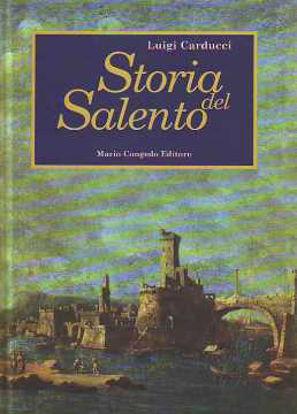 Immagine di Storia del Salento 1° - La Terra d'Otranto dalle origini ai primi del '500.