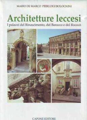 Immagine di Architetture Leccesi; I palazzi del Rinascimento, Barocco e Rococò