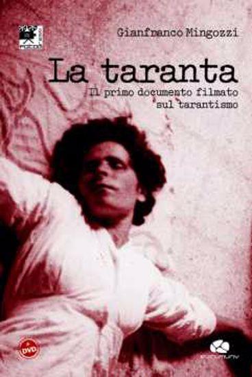 Immagine di La Taranta. Il primo documento filmato sul tarantismo