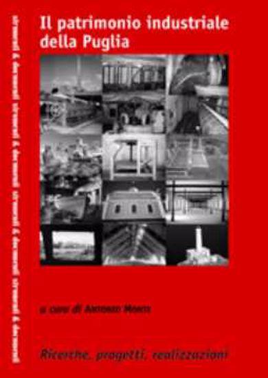 Immagine di Il patrimonio industriale della Puglia: ricerche, progetti e realizzazioni