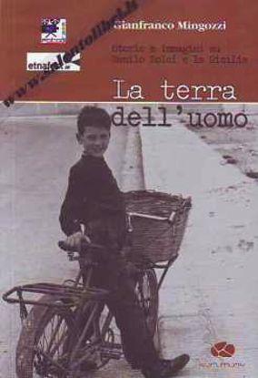 Immagine di La terra dell'uomo. Storia e immagini su Danilo Dolci e la Sicilia + DVD