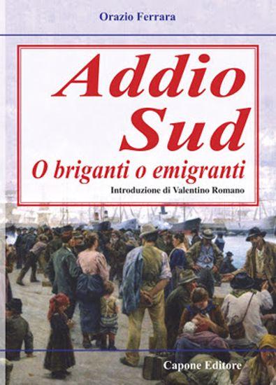Immagine di Addio Sud. O briganti o emigranti