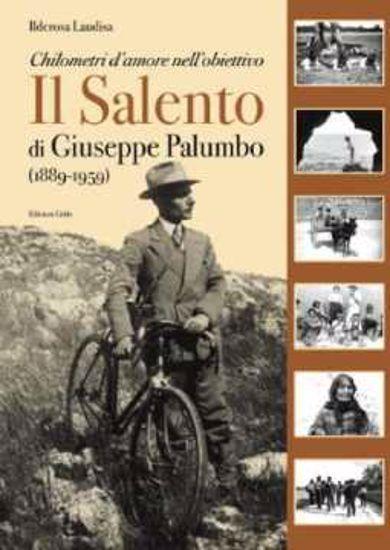 Immagine di Chilometri d'amore nell'obiettivo. Il Salento di Giuseppe Palumbo (1889-1959)