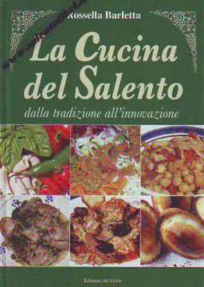 Immagine di La Cucina del Salento. Dalla tradizione all'innovazione