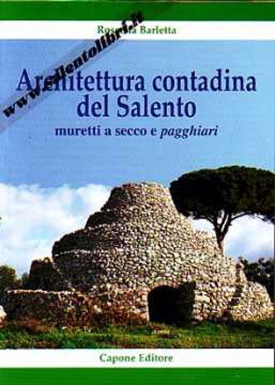 Immagine di Architettura contadina del Salento Muretti a secco e pagghiari