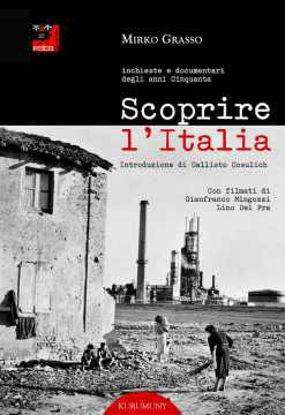 Immagine di Scoprire l'Italia. Inchieste e documentari degli anni cinquanta. Con DVD