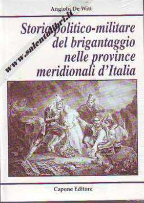Immagine di Storia Politico Militare Del Brigantaggio Nelle Provincie Meridionali D'italia