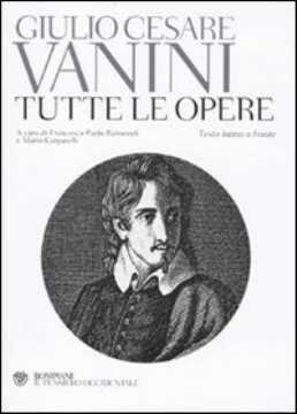 Immagine di Vanini Giulio Cesare Tutte le opere. Testo latino a fronte