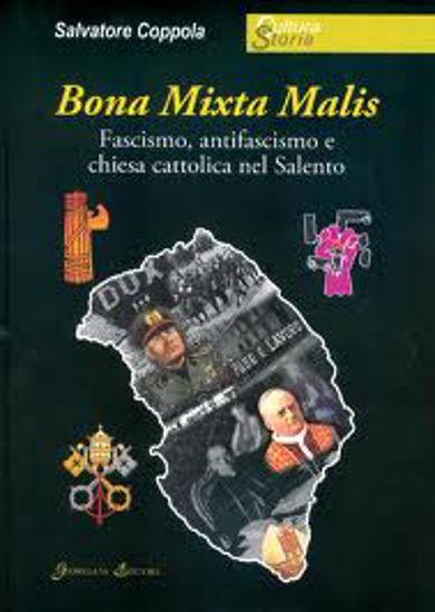 Immagine di Bona mixta malis. Fascismo, antifascismo e chiesa cattolica nel Salento