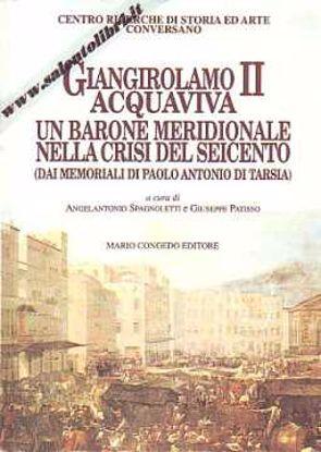 Immagine di Giangirolamo II Acquaviva. Un barone meridionale nella crisi del Seicento (dai memoriali di Paolo Antonio di Tarsia