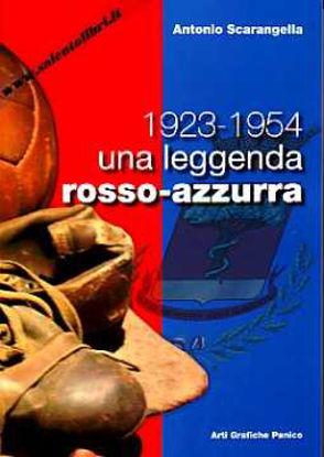 Immagine di Casarano 1923 1954 una leggenda rosso - azzurra