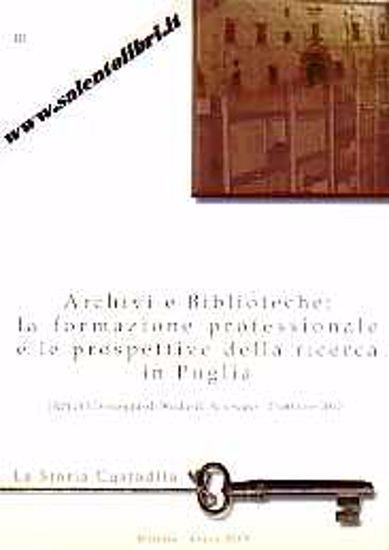 Immagine di Archivi e Biblioteche: la formazione professionale e le prospettive della ricerca in Puglia
