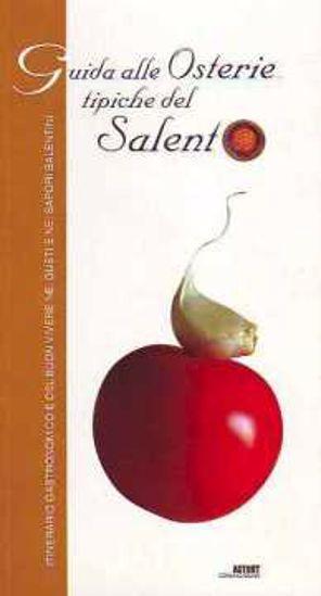 Immagine di Guida alle osterie tipiche del Salento. Itinerario gastronomico ed enogastronomico
