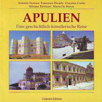 Immagine di APULIEN EINE GESCHICHTLICH KUNSTLERISCHE REISE GUIDA TURISTICA IN TEDESCO