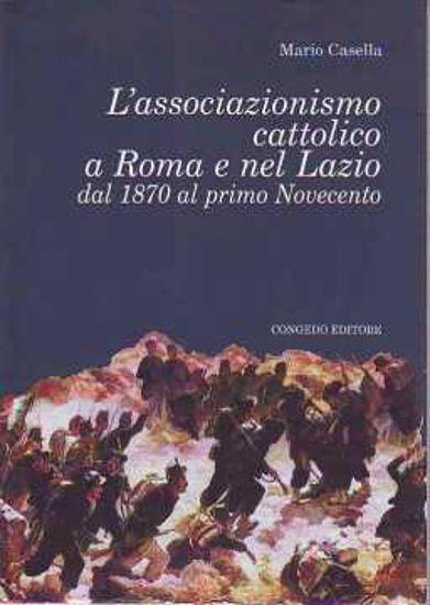 Immagine di L' associazionismo cattolico a Roma e nel Lazio dal 1870 al primo Novecento