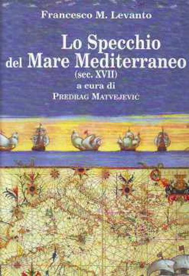 Immagine di LO SPECCHIO DEL MARE MEDITERRANEO (SEC.XVII)