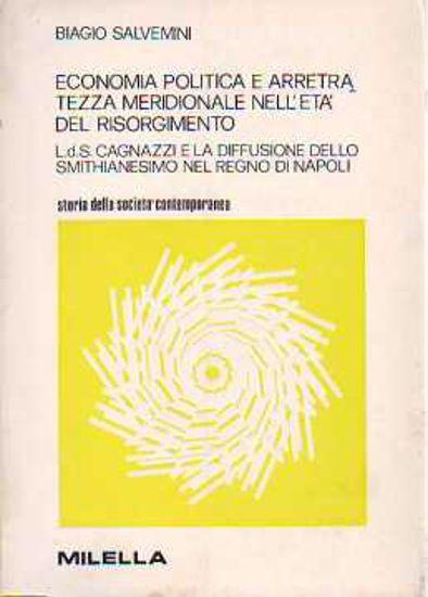 Immagine di Economia politica e arretratezza meridionale nell'età del Risorgimento. L. D. S. Cagnazzi e la diffusione dello smithianesimo nel regno di Napoli