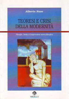 Immagine di Teoresi e crisi della modernità. Filosofia, storia e comprensione storico-filosofica