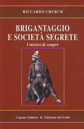 Immagine di Brigantaggio e società segrete. I misteri di sempre
