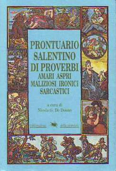 online store 593ba e9c34 Prontuario salentino di Proverbi. Amari, aspri, maliziosi, ironici,  sarcastici