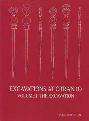 Immagine di EXCAVATIONS AT OTRANTO VOLUME 1 THE EXCAVATION (SCAVI A OTRANTO)