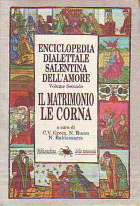 Immagine di Enciclopedia Dialettale Salentina dell'amore 2° Il matrimonio e le corna