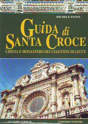 Immagine di Guida di Santa Croce. Chiesa e monastero dei Celestini di Lecce