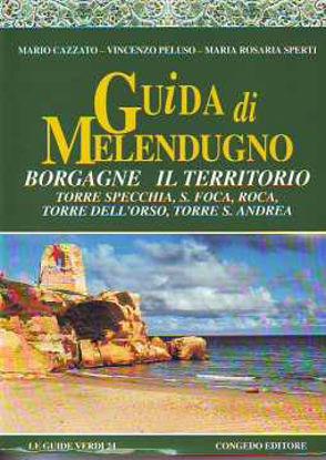 Immagine di Guida di Melendugno. Borgagne e il territorio. Torre Specchia, San Foca, Roca, Torre dell'Orso