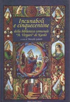 Immagine di Incunaboli e cinquecentine della Biblioteca comunale «A. Vergari» di Nardò