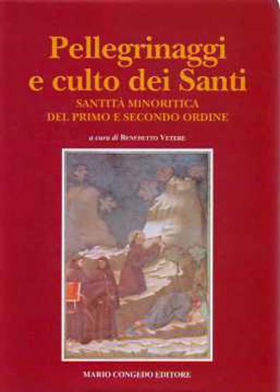 Immagine di Pellegrinaggi e culto dei santi. Santità minoritica del primo e secondo ordine