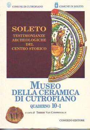 Immagine di Museo della Ceramica di Cutrofiano. Soleto. Testimonianze archeologiche del centro storico.