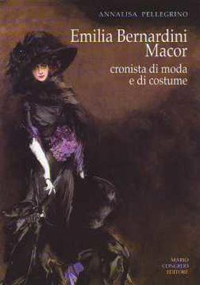 Immagine di Emilia Bernardini Macor. Cronista di moda e di costume