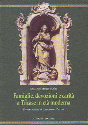 Immagine di Famiglie, devozioni e carità a Tricase in età moderna